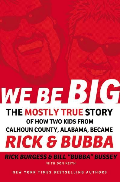 We Be Big The Mostly True Story Of How Two Kids From Calhoun County Alabama Became Rick And Bubba In 2021 Literature Humor True Stories Calhoun