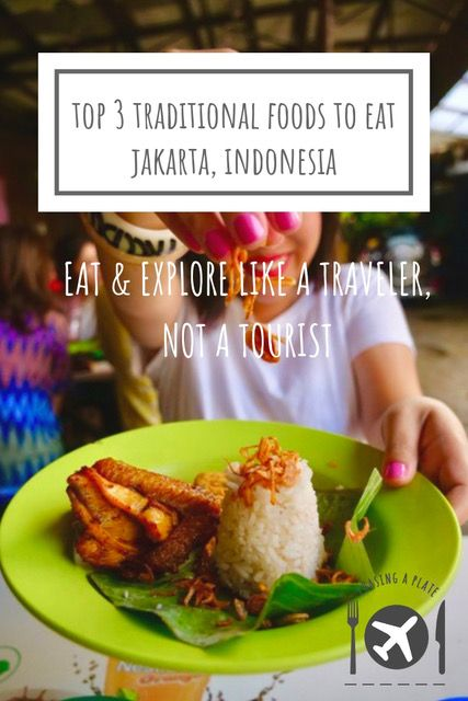 Top 3 Traditional Dishes To Eat In Jakarta Indonesia Chasing A Plate Food Obsessed Travel Travel Food Foodie Travel Food