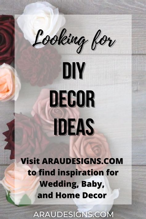 DIY Decor Ideas by AraUDesigns for DIY Wedding, Baby, and Home Decor. Looking for DIY décor ideas on a budget? Find creative decorations here! Whether it is for your bedroom, living room, home, kitchen, or bathroom; you are sure to find some simple and easy ideas at AraUDesigns.com! Check out our Holiday page for Fall and Christmas ideas you won't want to miss! #araudesigns #DIY #Decor #Wedding #Baby #Home