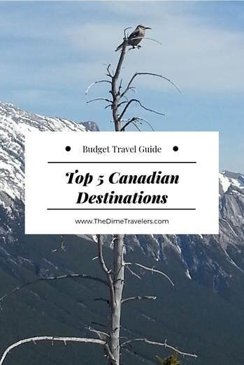 Top 5 Canadian Destinations For Budget Travelers Canada Travel