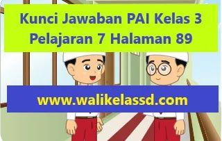 Kunci Jawaban Pai Kelas 3 Pelajaran 7 Halaman 89 90 94 98 99 Halaman Belajar Di Rumah Latihan