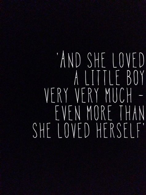 """""""And she loved a little boy very very much, even more than she loved herself."""" shel silverstein little boy baby mother"""