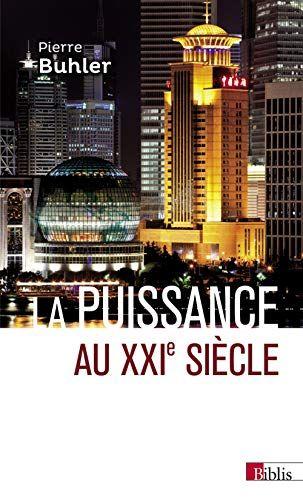 Telecharger La Puissance Au Xxie Siecle Nouvelle Edition Pdf Par Pierre Buhler Telecharger Votre Fichier Ebook Maintenant