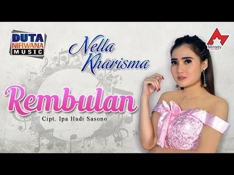 Nella Kharisma Rembulan Official Lagu Lirik Lagu Lirik