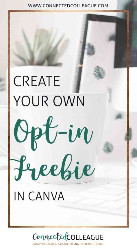 How to Create Your Own Opt-in Freebie in Canva