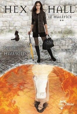 Couvertures Images Et Illustrations De Hex Hall Tome 2 Le Malefice De Rachel Hawkins Livres A Lire Livre Idee Livre