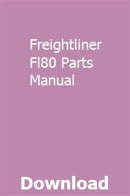 Freightliner Fl80 Parts Manual Owners Manuals Repair Manuals Manual