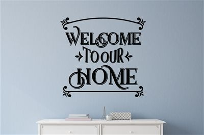WELCOME TO OUR HOME DECAL VINYL WALL ART HOME DECOR ENTRY WAY DECAL SIGN
