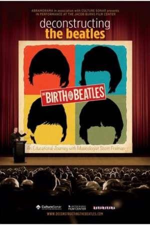 Deconstructing The Birth Of The Beatles Birth Of The Beatles Streaming Movies Hd Movies
