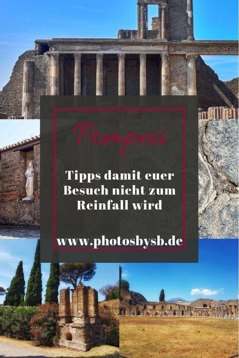 ein Besuch in Pompeii - Kritikpunkte und Tipps gegen Frustration vor Ort - PhotosBySB
