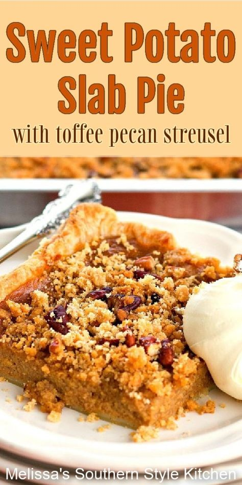 This Sweet Potato Slab Pie with a Toffee Pecan Streusel features all of the fall flavors we love with a crunchy streusel on top #sweetpotatopie #slabpierecipes #bestpierecipes #sweetpotatoes #sweetpotatoslabpie #desserts #dessertfoodrecipes #southernfood #southerndesserts #thanksgivingrecipes #southernrecipes #fallbaking #holidayrecipes