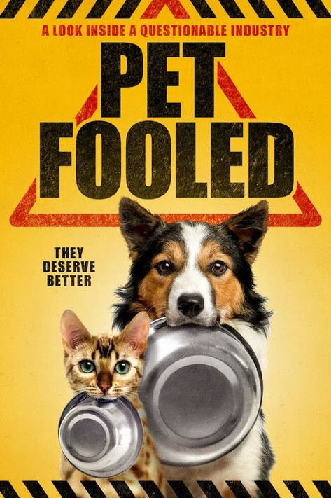 The Movie Petfooled Changed The Way I Buy Dog Food And It