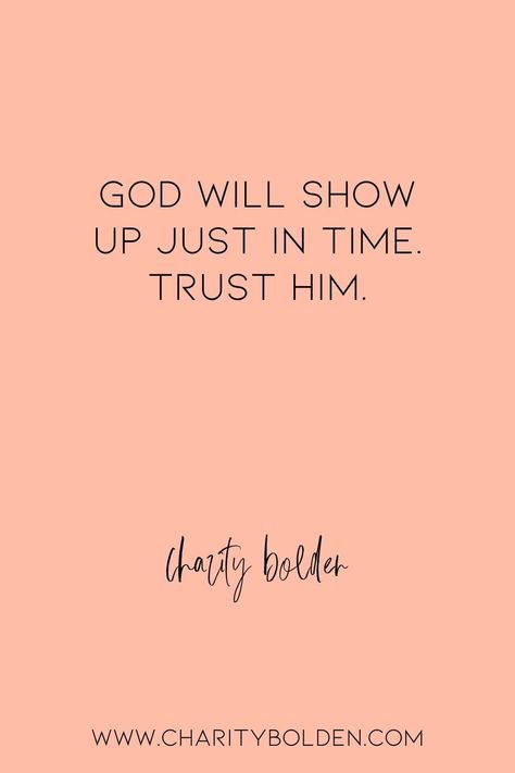 God will show up just in time. Build your trust in Him and wait. Read more at www.charitybolden.com for topics like: joy, waiting, prayer, spiritual formation, growth, God, identity and soul care.#spiritualjourney #spiritualgrowthquotes #journeyquote #waitingquotes #godishealer #griefquotes #griefjourney #godsvoice #hopequote #godquote #godslove #healingspace #listenforgod #waitongod #bestillandknow #godsvoice #bestill #vulnerabilityquote #stillnessquotes #mentalhealth #trustjourney #trustgod