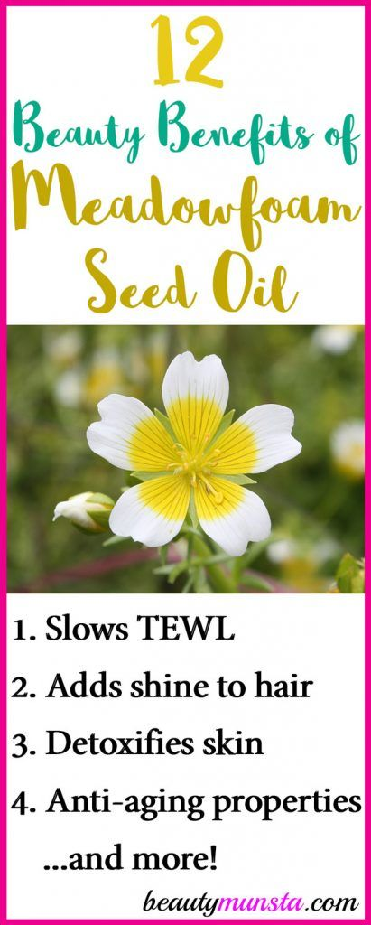 12 Beauty Benefits Of Meadowfoam Seed Oil For Skin Hair More Beautymunsta Free Natural Beauty Hacks And More Natural Skin Care Diy Facial Treatments Clear Skin Oils For Skin