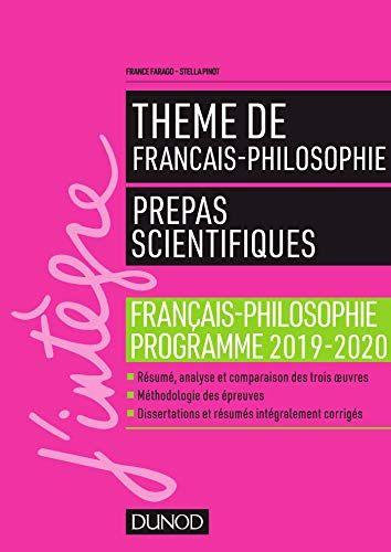 Pdf Gratuitement Prepa Scientifique Theme De Francai Philosophie 2019 2020 Manuel J Integre Livre En Ligne Methodologie La Dissertation Philosophique