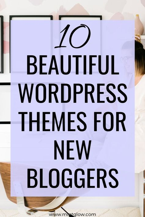 The 10 Most Gorgeous Feminine WordPress Themes for Bloggers!