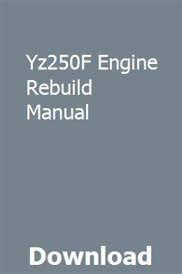 Yz250f Engine Rebuild Manual Chilton Repair Manual Repair Manuals Engine Rebuild