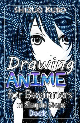 Download Pdf Drawing Anime For Beginners In Simple Steps Book 1 How To Draw Easy Manga Characters Step By Step Drawing Manga Face Easy Drawings Book 1 Ebook