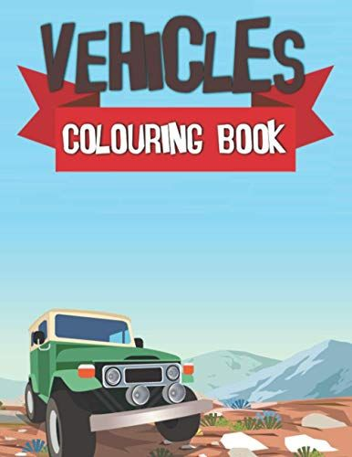 Vehicles Colouring Book Amazing Cars Truck Motorbike Motorcycle Tram Train Vehicles Constructions Nice Fun For Kids Coloring Books Amazing Cars Cars Trucks