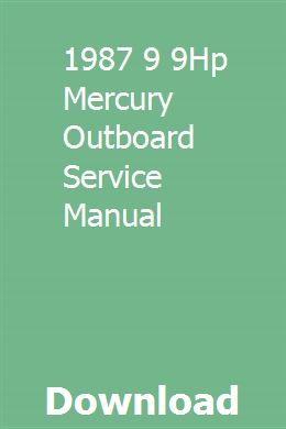 1987 9 9hp Mercury Outboard Service Manual Mercury Outboard Outboard Outboard Boat Motors