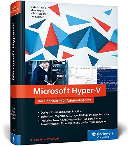 Microsoft Hyper V Das Handbuch F R Administratoren Aktuell Zu Windows Server 2016 Handbuch Administratoren Das Microsoft Bucher Ich Liebe Bucher Und 10 Jahre