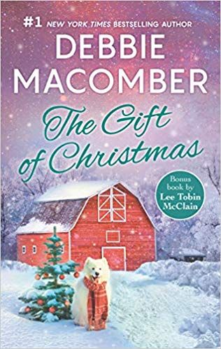 New Christmas Book For 2020 By Debbie Macomber The Gift of Christmas: An Anthology: Debbie Macomber, Lee Tobin