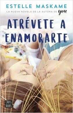 Atrévete A Enamorarte Libros Romanticos Juveniles Pdf Libros Para Leer Juveniles Libros De Romance Juvenil