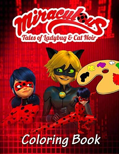 Download Pdf Miraculous Tales Of Ladybug And Cat Noir Coloring Book Wonderful Coloring Book With Premium Exclusive I Free Books Download Coloring Books Books