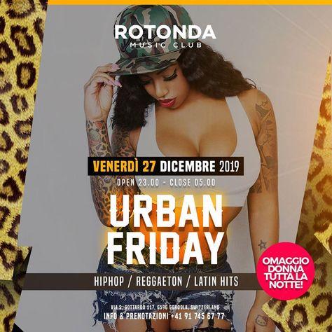 Urban Friday Rotonda 🔥Venerdì 27.12 Special Animation & Urban Music 🔥🔥Omaggio Donna Tutta la Notte 🎄🍾❤️#urban #friday #party #instagram #insta #model #girls #one #night #reggaeton #hiphop #onenight #black #latin #open #dancehall #omaggiodonna #club