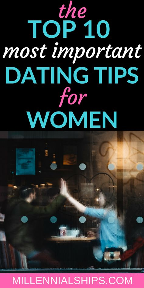The 10 Most Important Dating Tips For Women