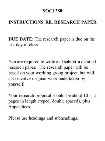 Soci 380 Instructions Re Research Paper Due Date The Research Paper Is Due On The Last Day Of Class You Ar Purpose Statement Research Paper Research Question