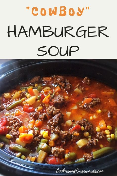 Hearty Crockpot Cowboy Soup Cookies And Cursewords Recipe Beef Soup Recipes Recipes Soup Recipes Slow Cooker