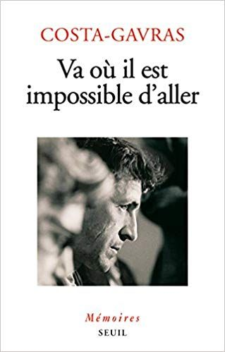 Amazon Fr Va Ou Il Est Impossible D Aller Costa Gavras