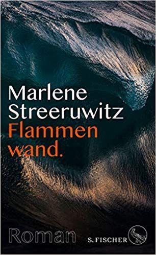 Flammenwand Roman Mit Anmerkungen Marlene Streeruwi Romane Bucher Bucher Lesen