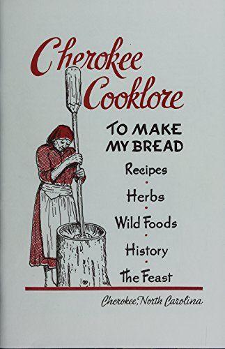 Cherokee Cooklore: Preparing Cherokee Foods by Mary Ulmer Cherokee Food, Cherokee History, Native American Cherokee, Native American Wisdom, Cherokee Nation, Native American Symbols, Native American History, American Indians, Cherokee Symbols
