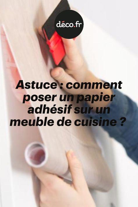 Astuce Comment Poser Un Papier Adhesif Sur Un Meuble De Cuisine