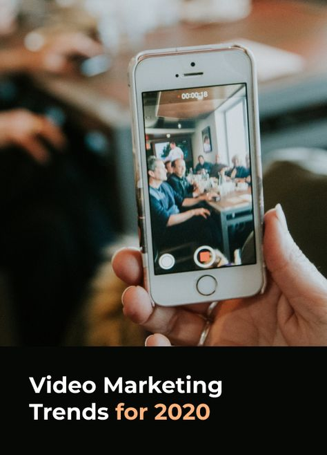Marketing Tips: Video Marketing Trends for 2020