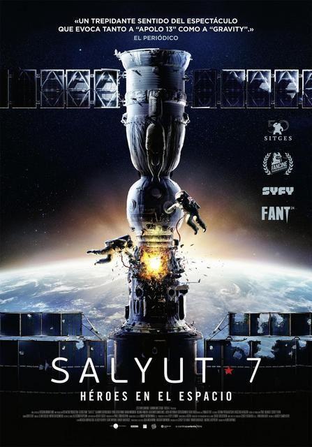 Salyut 7 Héroes En El Espacio 2017 Ver Descargar 1080p Spa Rus Aventuras Movie Posters Imax Movies 2017