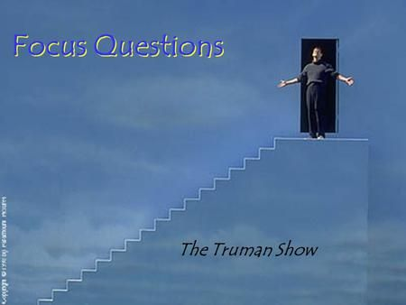Focu Question The Truman Show Thi Or That Essay Questions Hsc