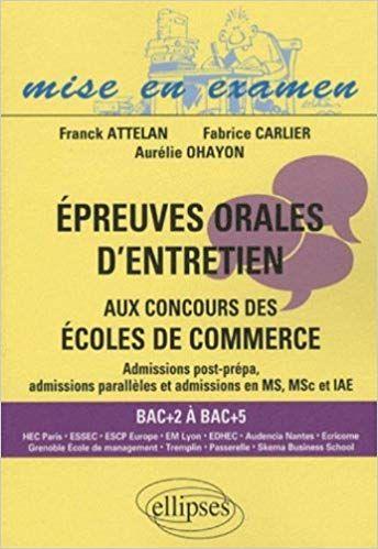 Telecharger Epreuves Orales D Entretien Aux Concours Des Ecoles De Commerce Admissions Post Prepa Books France 1 Ebooks