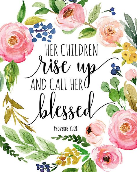Bible Verse Print Her children rise up and call her blessed Proverbs 31:28 Print Mothers Day Quote P