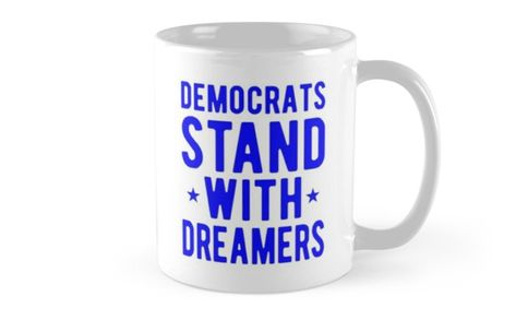 Democrats Stand with Dreamers Coffee Mugs and T-shirt by EthosWear. #resist