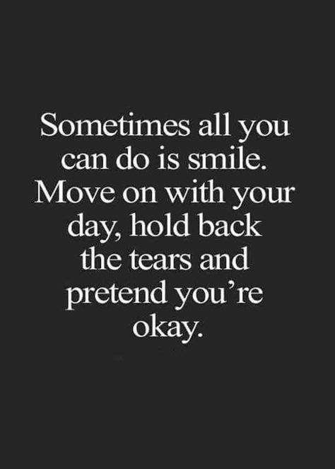 """""""Sometimes all you can do is smile. Move on with yourday, hold back thetears and pretend you're okay.""""—Unknown#sad #depressed #depression #quotes #sadquotes #depressedquotes #depressionquotes #breakupquotes Follow us on PInterest: www.pinterest.com/yourtango"""