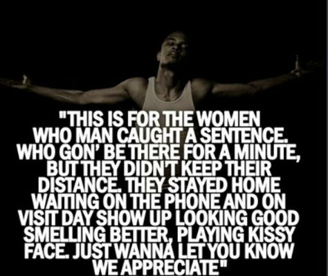 T I On Holding Your Man Down Prison Quotes Jail Quote Wife Quotes