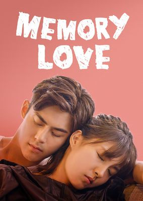 "Check out ""Memory Love"" on Netflix 