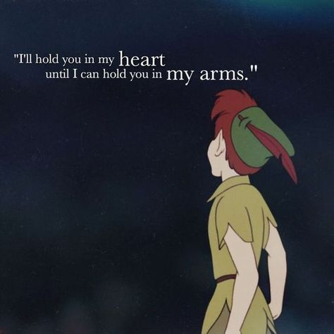 I'll hold you in my heart until I can hold you in my arms