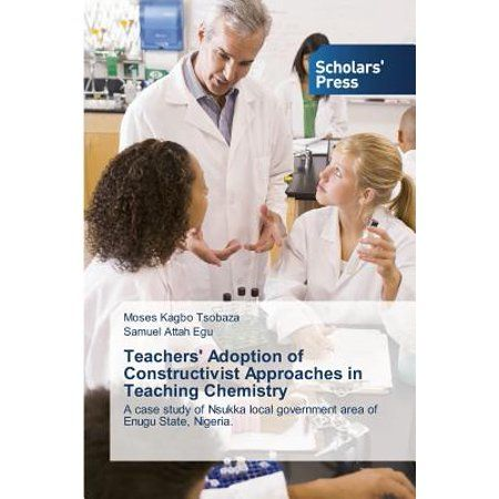 Teachers' Adoption of Constructivist Approaches in Teaching Chemistry