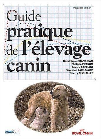 Titre De Livre Guide Pratique De L Elevage Canin Telechargez Ou Lisez Le Livre Guide Pratique De L Elevage Canin Guide Pratique Livres A Lire Livres En Ligne