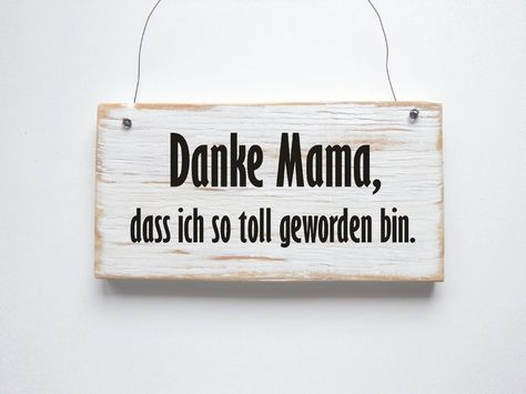 DANKE MAMA Dekoschild Türschild von DÖRPKIND mehr Schilder auf www.doerpkind.de                                                                                                                                                      Mehr
