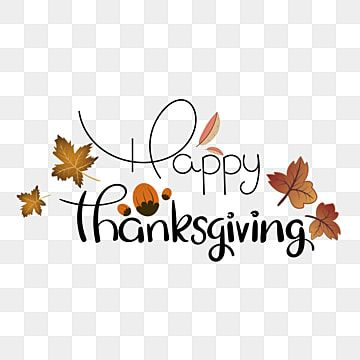 Happy Thanksgiving Celebration Text With Leaves Happy Thanksgiving Thanksgiving Thanks Png And Vector With Transparent Background For Free Download Happy Thanksgiving Day Thanksgiving Wishes Happy Thanksgiving
